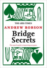 Andrew Robson The Times: Bridge Secrets