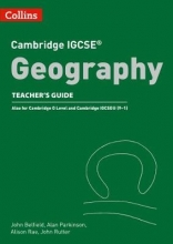 John Belfield,   Alan Parkinson,   Alison Rae,   John Rutter Cambridge IGCSE (TM) Geography Teacher Guide