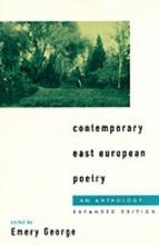 Emery (Professor of German (Emeritus), University of Michigan) George,   Emery George Contemporary East European Poetry