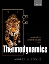 Andrew M. (University Lecturer and Fellow, University Lecturer and Fellow, University of Oxford and Exeter College) Steane Thermodynamics