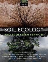 Diana H. Wall,   Richard D. Bardgett,   Valerie Behan-Pelletier,   Jeffrey E. Herrick Soil Ecology and Ecosystem Services