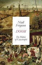 Niall Ferguson, Doom: The Politics of Catastrophe