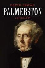 Brown, David Palmerston: A Biography