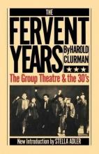 Clurman, Harold The Fervent Years