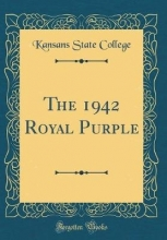 College, Kansans State College, K: 1942 Royal Purple (Classic Reprint)
