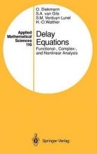 O. Diekmann,   Stephan A. Van Gils,   Sjoerd M. Verduyn Lunel,   Hans-Otto Walther Delay Equations