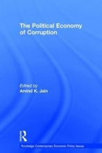 Jain, Arvind K. Political Economy of Corruption