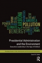 Shafie, David M. Presidential Administration and the Environment
