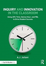 Aj Juliani Inquiry and Innovation in the Classroom