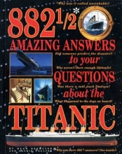 Brewster, Hugh 882 1/2 Amazing Answers to Your Questions about the Titanic