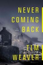 Weaver, Tim Never Coming Back