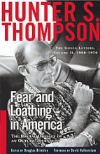 Thompson, Hunter S.,   Brinkley, Douglas Fear and Loathing in America