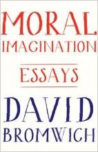 Bromwich, David Moral Imagination