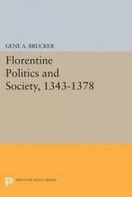 Brucker, Gene Florentine Politics and Society, 1343-1378