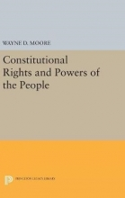Moore, Wayne D. Constitutional Rights and Powers of the People