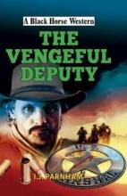 Parnham, I J Vengeful Deputy