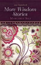 Margaret Silf One Hundred More Wisdom Stories