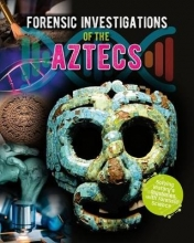 James Bow Forensic Investigations of the Ancient Aztecs