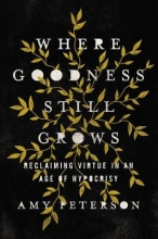 Amy Peterson Where Goodness Still Grows