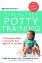 Sara Au,   Ph.D., Peter Stavinoha Stress-Free Potty Training