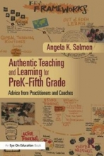 Angela K. Salmon Authentic Teaching and Learning for PreK-Fifth Grade
