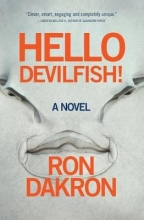 Dakron, Ron Hello Devilfish!