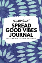 Sheba Blake Do Not Read! Spread Good Vibes Journal