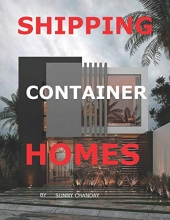 Chanday, Sunny SHIPPING CONTAINER HOMES