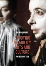 Kuppers, Petra Studying Disability Arts and Culture