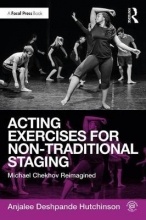 Deshpande Hutchinson, Anjalee Acting Exercises for Non-Traditional Staging