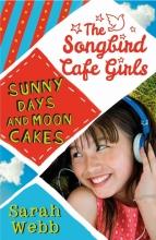 Sarah,Webb Sunny Days and Mooncakes