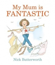 Butterworth, Nick My Mum Is Fantastic