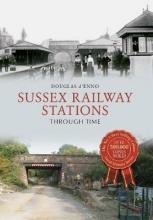 Douglas D`Enno Sussex Railway Stations Through Time