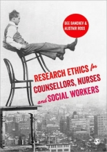 Dee Danchev,   Alistair Ross Research Ethics for Counsellors, Nurses & Social Workers