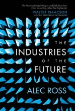 Ross, Alec Industries of the Future