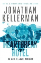 Kellerman, Jonathan Kellerman*Heartbreak Hotel