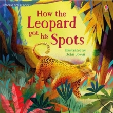 Dickins, Rosie How the Leopard Got His Spots