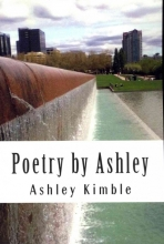 Kimble, Ashley Poetry by Ashley