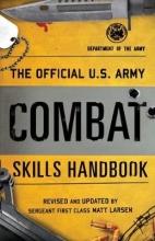 Matt Larsen The Official U.S. Army Combat Skills Handbook
