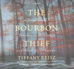Reisz, Tiffany The Bourbon Thief