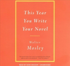 Mosley, Walter This Year You Write Your Novel