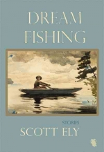 Ely, Scott Dream Fishing
