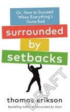 Thomas Erikson, Surrounded by Setbacks