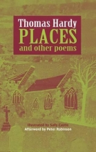 Thomas Hardy,   Peter Robinson,   Sally Castle Places and Other Poems