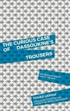 Laroui, Fouad The Curious Case of Dassoukine`s Trousers