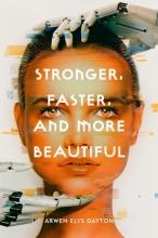 Arwen Elys Dayton , , Stronger, Faster, and More Beautiful