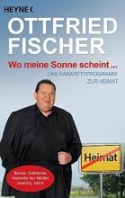 Fischer, Ottfried Wo meine Sonne scheint ...