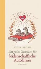 Erlinger, Rainer Ein gutes Gewissen für leidenschaftliche Autofahrer