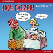Boiselle, Steffen 100% PÄLZER! Kalenner 2017