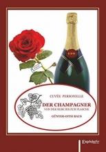 Baus, Günter-Otto Der Champagner von der Rebe bis zur Flasche